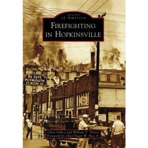 Firefighting in Hopkinsville (Images of America (Arcadia Publishing))