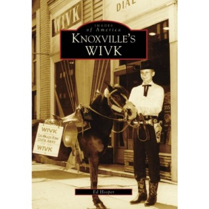 Knoxville's WIVK (Images of America (Arcadia Publishing))