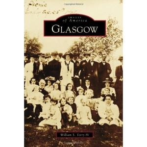 Glasgow (Images of America (Arcadia Publishing))