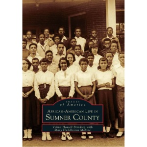 African-American Life in Sumner County (Images of America (Arcadia Publishing))