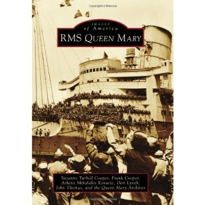 RMS Queen Mary (Images of America (Arcadia Publishing))