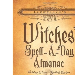 Llewellyn's 2010 Witches' Spell-a-Day Almanac (Llewellyn's Witches' Spell-A-Day Almanac)