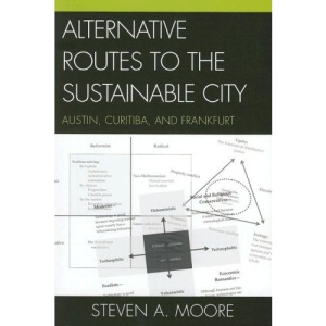 Alternative Routes to the Sustainable City: Austin, Curitiba and Frankfurt
