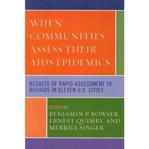 When Communities Assess Their AIDS Epidemics: Results of Rapid Assessment of HIV/AIDS in Eleven U.S. Cities
