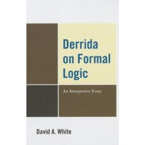 Derrida on Formal Logic: An Interpretive Essay