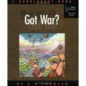 Doonesbury - Got War (TB): A Doonesbury Book (Doonesbury Collection)