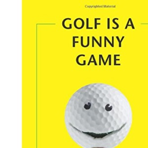 Golf is a Funny Game
