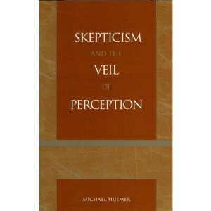 Skeptiscism and the Veil of Perception (Studies in Epistemology and Cognitive Theory)