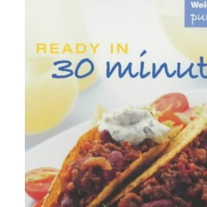 Weight Watchers Ready in 30 Minutes (Weight Watchers: Pure points)