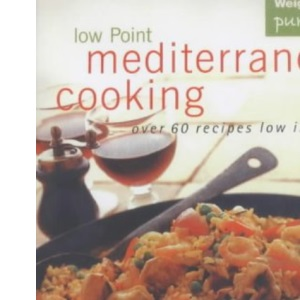 Low Point Mediterranean Cooking (Weight Watchers pure points)