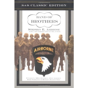 Band of Brothers: E Company, 506th Regiment, 101st Airborne from Normandy to Hitler's Eagle's Nest (S & S Classic Edition)