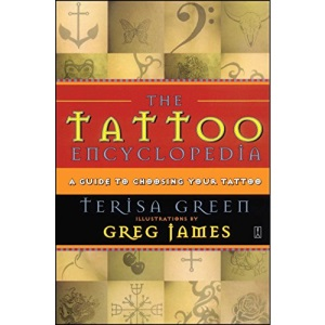 The Tattoo Encyclopedia: A Guide to Choosing the Right Tattoo for You
