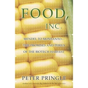 Food, Inc.: Mendel to Monsanto - The Promises and Perils of the Biotech Harvest