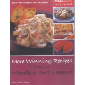 More Winning Recipes from Our Members and Leaders: Over 60 Recipes Low in Points (Weight Watchers)
