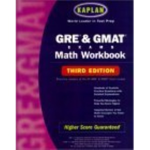 Kaplan Gre & Gmat Exams: Math Workbook (Kaplan GMAT Math Workbook)