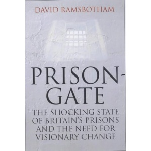 Prisongate: The Shocking State of Britain's Prisons and the Need for Visionary Change