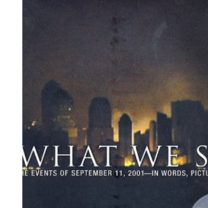 What We Saw: The Events of September 11, 2001 in Words, Pictures and Video (DVD)