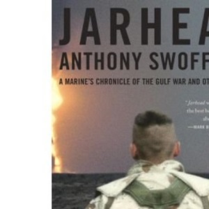 Jarhead: A Marine's Chronicle of the Gulf War