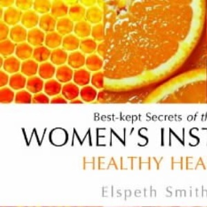 Healthy Heart: Best-kept Secrets of the Women's Institute