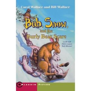 Bub, Snow, and the Burly Bear Scare (Aladdin Fiction)