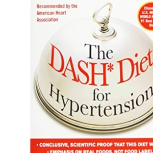 The Dash Diet for Hypertension: Lower Your Blood Pressure in 14 Days-Without Drugs