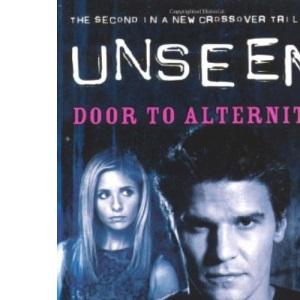 Buffy the Vampire Slayer/Angel Unseen: Door to Alternity Bk. 2