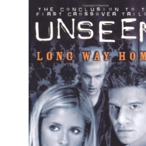 Buffy the Vampire Slayer/Angel Unseen: Long Way Home Bk. 3 (Buffy/Angel Crossover)