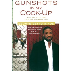 Gunshots in My Cook-up: Bits and Bites from a Hip-hop Caribbean Life