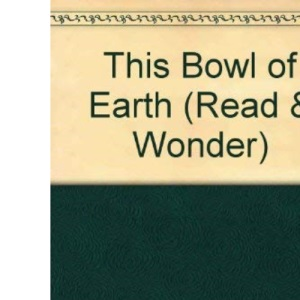 This Bowl of Earth (Read & Wonder)