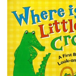 Where is Little Croc? (First Puzzle Books)