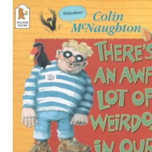 There's an Awful Lot of Weirdos in Our Neighbourhood: A Book of Rather Silly Verse and Pictures (Poetry Picture Book)