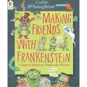 Making Friends with Frankenstein (Poetry Picture Book)