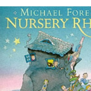 Michael Foreman's Nursery Rhymes (Anthology)
