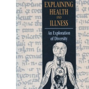 Explaining Health and Illness: An Exploration of Diversity (Hardcover)