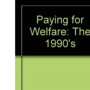 Paying for Welfare: The 1990's
