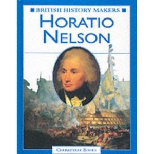 Horatio Nelson (British History Makers)