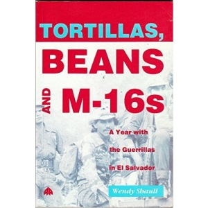 Tortillas, Beans and M-16s: Life Among the Guerrillas of El Salvador (23cm.144. Illustrated N.e.)