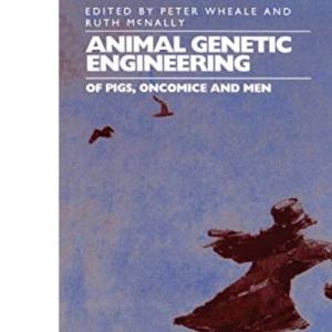 Animal Genetic Engineering: Of Pigs, Oncomice and Men