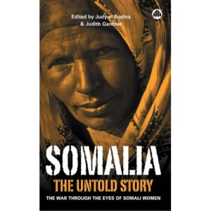 Somalia - the Untold Story: The War Through the Eyes of Somali Women
