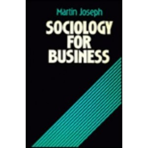 Sociology for Business: A Practical Approach