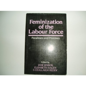 Feminization of the Labour Force: Paradoxes and Promises (Europe & the International Order)