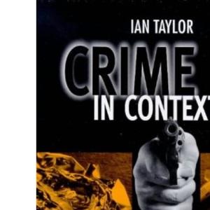 Crime in Context: A Critical Criminology of Market Societies