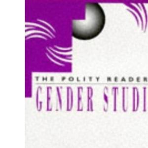 The Polity Reader in Gender Studies