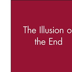 The Illusion of the End
