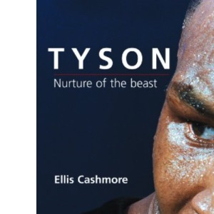Mike Tyson: Nurture of the Beast (Polity celebrities series)