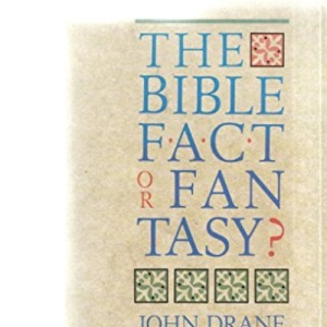The Bible: Fact or Fantasy?