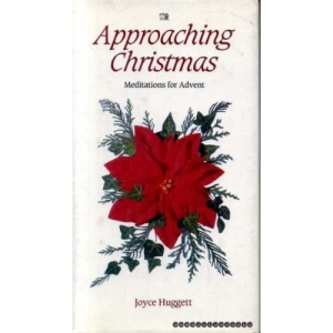 Approaching Christmas: Meditations for Advent