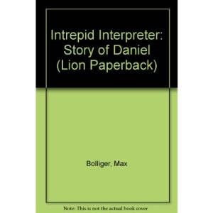 Intrepid Interpreter: Story of Daniel (Lion Paperback)