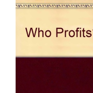 Who Profits?