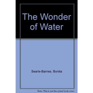 The Wonder of Water (The wonder of ...)